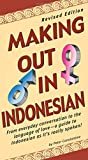img - for Making Out in Indonesian: Revised Edition (Indonesian Phrasebook) (Making Out Books) book / textbook / text book