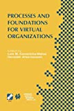 Processes and Foundations for Virtual Organizations: IFIP TC5 / WG5.5 Fourth Working Conference on Virtual Enterprises (PRO-VE'03) October 29-31, ... in Information and Communication Technology), , 147576295X