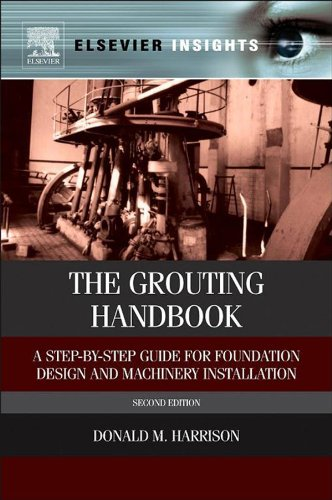 the-grouting-handbook-a-step-by-step-guide-for-foundation-design-and-machinery-installation-elsevier
