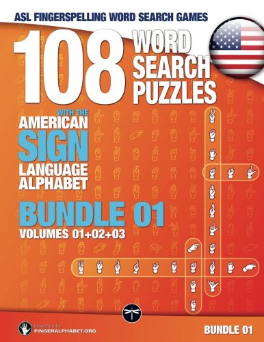 ASL Fingerspelling Word Search Games - 108 Word Search Puzzles with the American Sign Language Alphabet, Volume 04: Bundle 01 (Volumes 1+2+3) (Volume 4) (Language Alphabet Sign Asl)