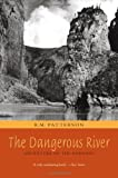 The Dangerous River: Adventure on the Nahanni: Written by R.M. Patterson, 2009 Edition, (First Touchwood Edition) Publisher: TouchWood Editions [Paperback]