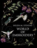 img - for Helen M. Stevens' World of Embroidery book / textbook / text book
