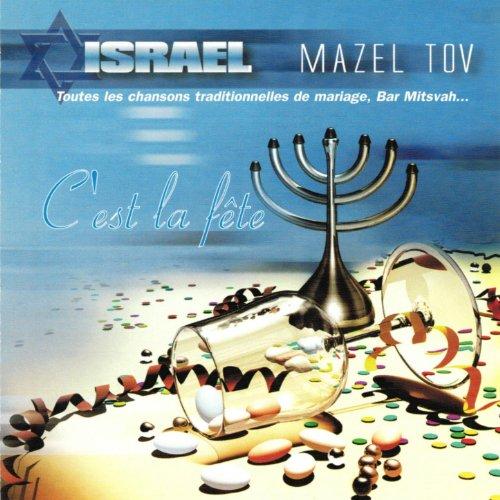 Israel Mazel Tov - C'est la fête (Mariage, Bar Mitsvah...)