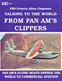 img - for Talking to the world from Pan Am's clippers book / textbook / text book