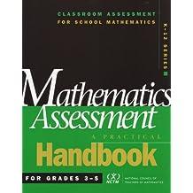 Mathematics Assessment: A Practical Handbook for Grades 3-5 (Classroom Assessment for School Mathematics K-12.)