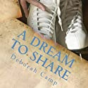 A Dream to Share Audiobook by Deborah Camp Narrated by Kevin T. Collins