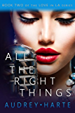 All the Right Things (Love in LA, Book 2)