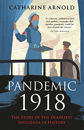 Pandemic 1918: The Story of the Deadliest Influenza in History (Flu The Story Of The Great Influenza Pandemic)