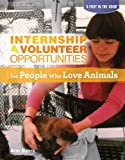Internship & Volunteer Opportunities for People Who Love Animals (A Foot in the Door)