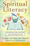 By Frederic Brussat - Spiritual Literacy: Reading the Sacred in Everyday Life (1998-08-20) [Paperback]