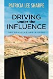 Driving under the Influence, Patricia Sharpe, 1484056140