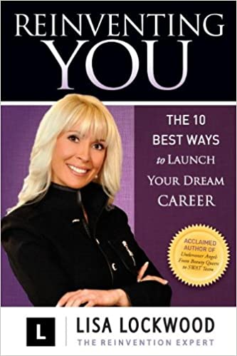 Book Reinventing You: The 10 Best Ways to Launch Your Dream Career