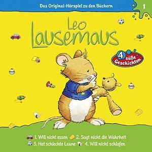Leo Lausemaus will nicht essen (Leo Lausemaus 1) Hörspiel