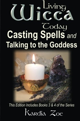 Casting Spells and Talking to the Goddess: Improving Your Connection With the Divine