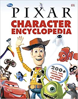 Disney Pixar Character Encyclopedia 200 Plus Toys Cars Heroes Fish Monsters And More DK 9780756698850 Amazon Books