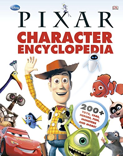Disney Pixar Character Encyclopedia: 200-Plus Toys, Cars, Heroes, Fish, Monsters, and More