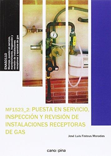 Descargar Libro Mf1523 Puesta En Servicio, Inspección Y Revisión De Instalaciones Receptoras De Gas José Luis Fisteus Moradas