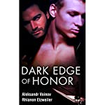 Dark Edge of Honor | Aleksandr Voinov,Rhianon Etzweiler