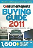 img - for Consumer Reports Buying Guide 2011 (Best & Worst Appliances, Cars, Electronics, and more, 1,600+ Brand-Name Product Ratings) book / textbook / text book