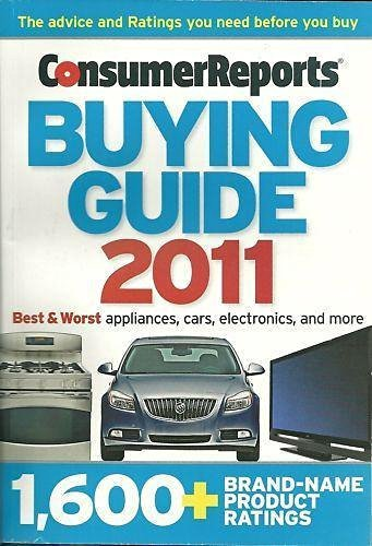 Consumer Reports Buying Guide 2011 (Best & Worst Appliances, Cars, Electronics, and more, 1,600+ Brand-Name Product Ratings)