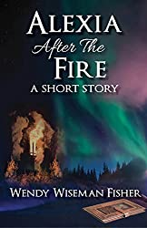 Alexia After the Fire: A Short Story (The Moosewolf Series Book 2)
