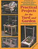 Practical Projects for the Yard & Garden: Attractive 2x4 Woodworking Projects Anyone Can Build (2x4 Projects Anyone Can Build series)