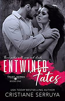 Entwined Fates: Shades of Trust (TRUST Series Book 1) (English Edition) por [Serruya, Cristiane]