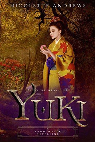 Yuki: A Snow White Retelling (Tales of Akatsuki Book 2)