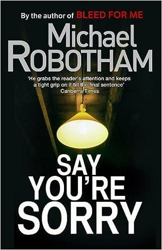 Amazon Say Youre Sorry Michael Robotham Joseph OLoughlin 9781847445247 Books