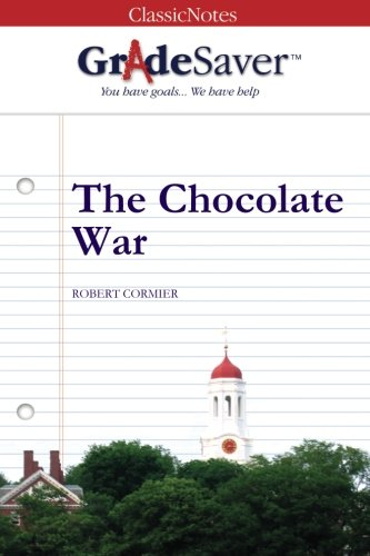 GradeSaver (TM) ClassicNotes The Chocolate War: Study Guide