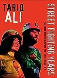 Streetfighting Years, Tariq Ali, 1844670295