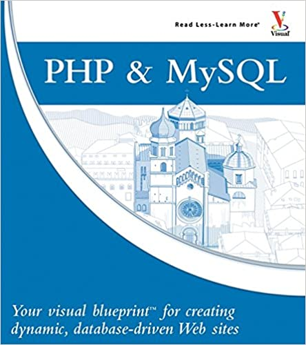 Php mysql your visual blueprint for creating dynamic database php mysql your visual blueprint for creating dynamic database driven web sites 1st edition malvernweather Image collections