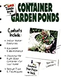 The Super Simple Guide to Container Garden Ponds, Derek Lambert, 0793834538