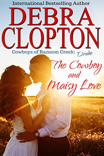 Drake: The Cowboy and Maisy Love (Cowboys of Ransom Creek Book ()