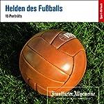 Helden des Fußballs (F.A.Z.-Dossier) |  F.A.Z.