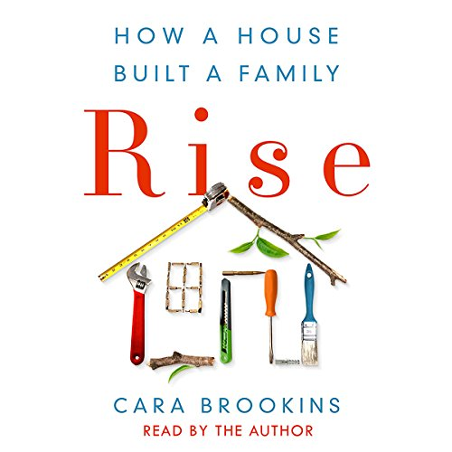 Rise: How a House Built a Family by Macmillan Audio