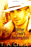 Bitter Creek's Redemption, T. A. Chase, 1602728364