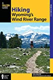 Hiking Wyoming's Wind River Range, Ron Adkison and Ben Adkison, 076276418X