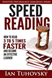 Speed Reading: How To Read 3-5 Times Faster And Become an Effective Learner: Volume 6 (Positive Psychology Book)