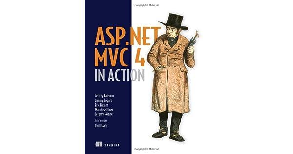 Amazon.com: ASP.NET MVC 4 in Action (9781617290411): Jeffrey ...