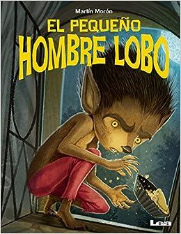 El Pequeño Hombre Lobo (MIS Cuentos): Amazon.es: Martin ...