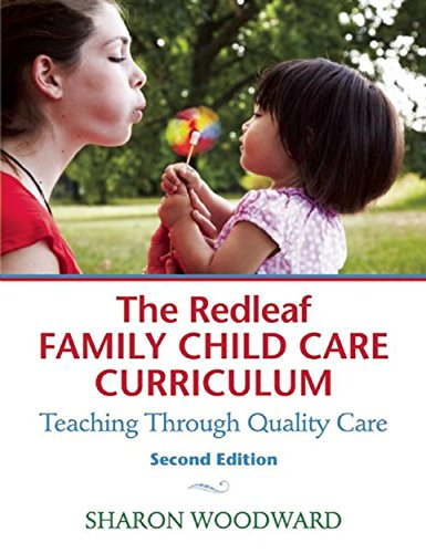 The Redleaf Family Child Care Curriculum: Teaching Through Quality Care