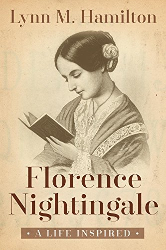 Florence Nightingale: A Life Inspired by [Hamilton, Lynn M., North, Wyatt]