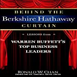 Behind the Berkshire Hathaway Curtain: Lessons from Warren Buffett's Top Business Leaders | Ronald Chan