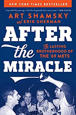 After the Miracle: The Lasting Brotherhood of the '69 Mets