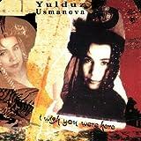 I Wish You Were Here by Usmanova, Yulduz (1998-11-01)