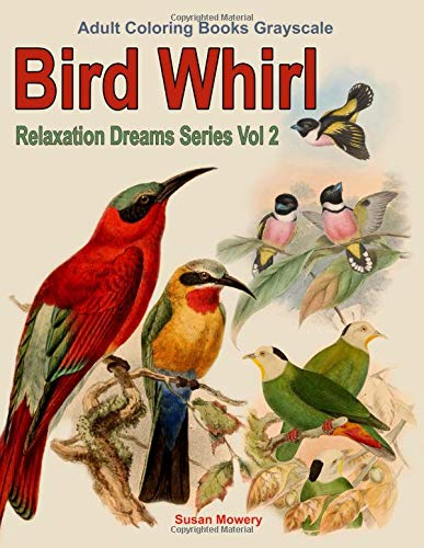 Bird Whirl: 35 grayscale birds in nature scenes adult coloring book (Relaxation Dreams Adult Coloring Books) (Volume 2) PDF