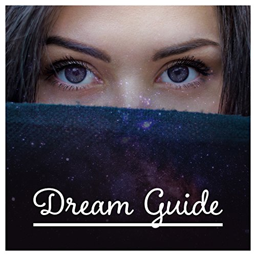 Dream Guide: Deep Sleep Ambient, Comfort Zone, Always Rested, Calm Night, Quiet State of Mind, Dreamy Mood, Sleep Pattern