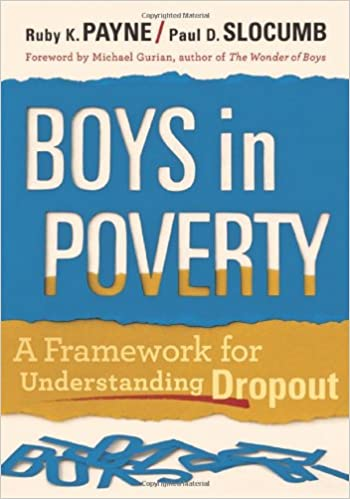 Boys in Poverty: A Framework for Understanding Dropout