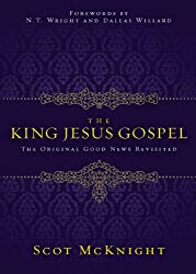 The King Jesus Gospel by Scott McKnight